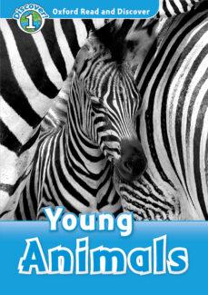 Libros de audio franceses descargar mp3 gratis OXFORD READ AND DISCOVER 1. YOUNG ANIMALS (+ MP3) de  RTF