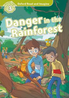 Descargar ebooks gratuitos de epub OXFORD READ AND IMAGINE: LEVEL 3: DANGER IN THE RAINFOREST MP3 PACK (Literatura española) 9780194736817 de  PDF DJVU PDB