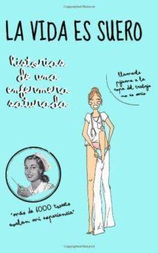 Lofficielhommes.es La Vida Es Suero: Historias De Una Enfermera Saturada Image