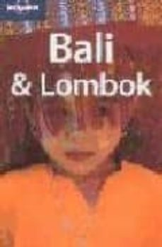 bali and lombok (lonely planet: country and regional guides) (10t h ed.)-ryan ver berkmoes-lisa steer-guerard-philip goad-9781740596817
