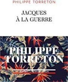 Libros para descargar a ipad. JACQUES A LA GUERRE (Literatura española) 9782290186817