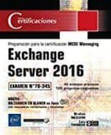 exchange server 2016: preparacion para la certificacion mcse messaging - examen 70-345-brahim nedjimi-loïc thobois-9782409007217