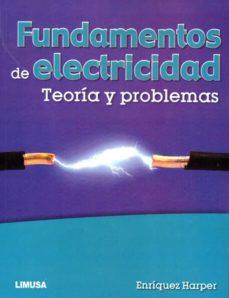 fundamentos de electricidad: teoria y problemas-enriquez harper-9786070507717