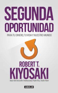 segunda oportunidad (ebook)-robert t. kiyosaki-9786071137517