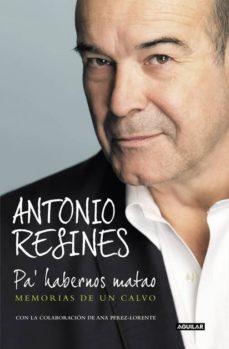 Descargar PA  HABERNOS MATAO: MEMORIAS DE UN CALVO gratis pdf - leer online