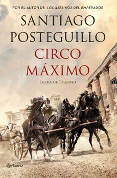 circo maximo (trilogía de trajano libro 2)-santiago posteguillo-9788408117117