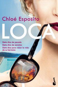 Descargar libros electrónicos gratis para teléfonos Android LOCA (TRILOGIA LOCA MALA PELIGROSA 1) 9788408202417 de CHLOE ESPOSITO