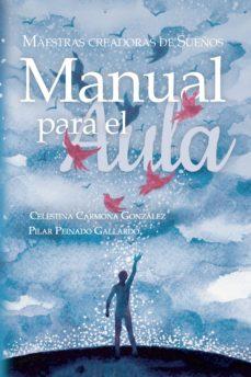 Ebooks gratis para descargar nook MAESTRAS CREADORAS DE SUEÑOS: MANUAL PARA EL AULA de PILAR  PEINADO GALLARDO en español