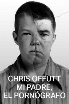 MI PADRE, EL PORNÓGRAFO | CHRIS OFFUTT | Comprar libro 9788412003017