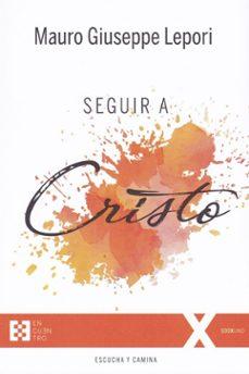 Descargar el formato gratuito de libro electrónico en pdf. SEGUIR A CRISTO en español de MAURO GIUSEPPE LEPORI
