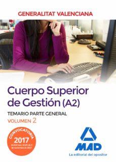 cuerpo superior de gestión de la generalitat valenciana (a2). temario parte general volumen 2-9788414213117