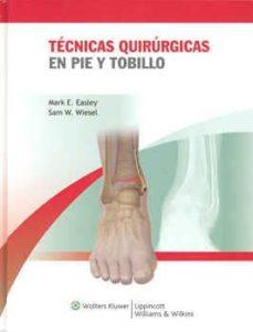 Ebooks descargados de computadora TECNICAS QUIRURGICAS EN PIE Y TOBILLO  de MARK E. EASLEY en español