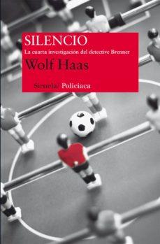 Electrónica de libros electrónicos pdf: SILENCIO CHM de WOLF HAAS 9788415723417 (Literatura española)