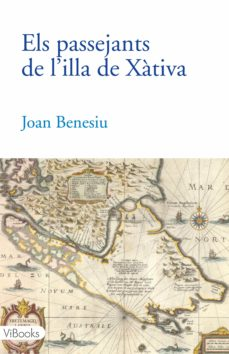 Els Passejants De L Illa De Xàtiva Ebook Joan Benesiu