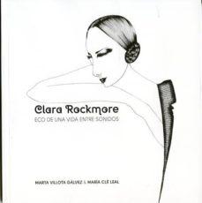 Descarga de audiolibros gratuitos CLARA ROCKMORE de  (Literatura española) 9788416149117