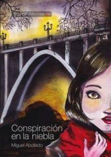 Descargas de pdf para libros CONSPIRACION EN LA NIEBLA 9788416355617 (Literatura española)