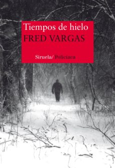 Descarga de libros electrónicos de larga distancia. TIEMPOS DE HIELO (COMISARIO ADAMSBERG 9) 9788416465217 de FRED VARGAS in Spanish