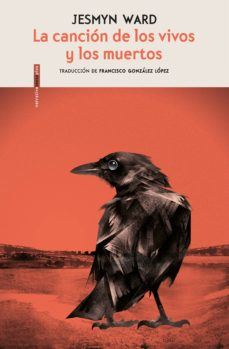 LA CANCION DE LOS VIVOS Y LOS MUERTOS | JESMYN WARD | Comprar libro  9788416677917