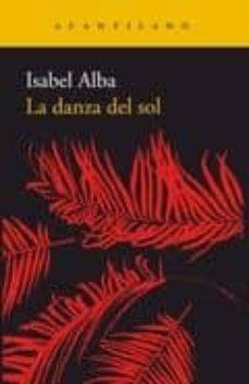 Descarga gratuita de libros electrónicos en línea pdf LA DANZA DEL SOL (Spanish Edition) PDB ePub