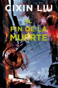 Descargar libros de epub para kindle EL FIN DE LA MUERTE (TRILOGÍA DE LOS TRES CUERPOS 3) de CIXIN LIU  9788417347017