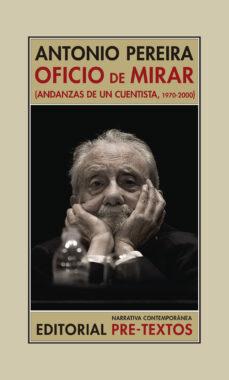 Descarga gratuita de libros de ordenador en bengali. OFICIO DE MIRAR 9788417830717 (Spanish Edition) de ANTONIO PEREIRA iBook PDF ePub