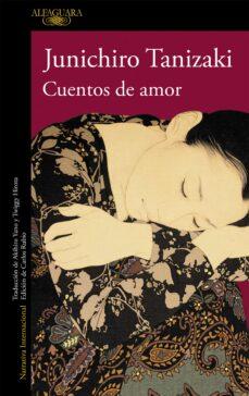 Descargar libros de kindle gratis sin tarjeta de crédito CUENTOS DE AMOR de JUNICHIRO TANIZAKI