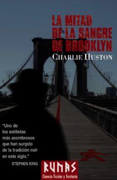 la mitad de la sangre de brooklyn-charlie huston-9788420683317