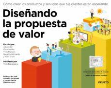 diseñando la propuesta de valor: como crear los productos y servicios que tus clientes estan esperando-alexander osterwalder-9788423419517