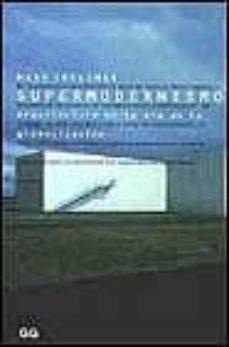 Emprende2020.es Supermodernismo: Arquitectura En La Era De La Globalizacion Image