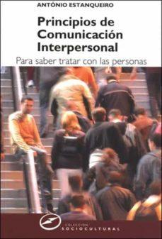 principios de comunicacion interpersonal. para saber tratar con l as personas-antonio estanqueiro-9788427715417