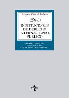 instituciones de derecho internacional publico (18ª ed.)-manuel diez de velasco-9788430953417