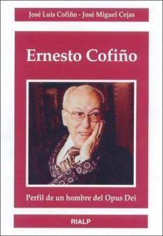 ernesto cofiño: perfil de un hombre del opus dei-jose miguel cejas-jose luis cofiã'o-9788432134517