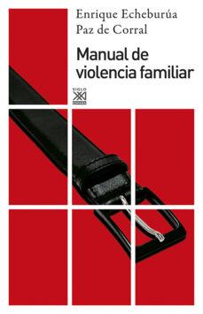 Descargar MANUAL DE VIOLENCIA FAMILIAR gratis pdf - leer online