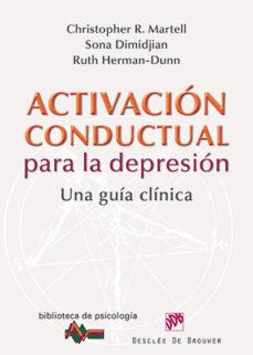 activacion conductual para la depresion-christopher martell-sona dimidjian-ruth herman-dunn-9788433026217