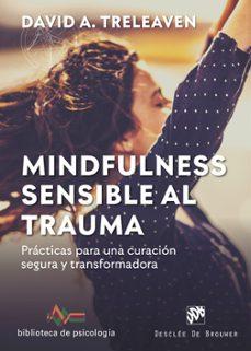 Garumclubgourmet.es Mindfulness Sensible Al Trauma. Practicas Para Una Curacion Segura Y Transformadora Image