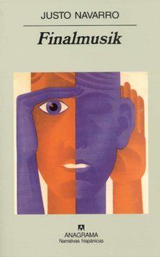 Nuevos libros descarga gratuita pdf FINALMUSIK (Spanish Edition) de JUSTO NAVARRO 9788433971517