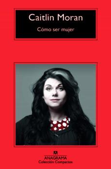 Descargar el libro en pdf gratis CÓMO SER MUJER de CAITLIN MORAN en español