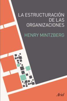 la estructuracion de las organizaciones-henry mintzberg-9788434405417