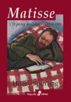 matisse (2 vol.) (i. el pintor desconocido, 1869-1908; ii. el mae stro reconocido, 1909-1954)-hilary spurling-9788435026017