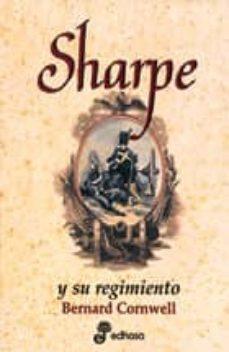 sharpe y su regimiento: richard sharpe y la invasion de francia j unio-noviembre de 1813-bernard cornwell-9788435035217