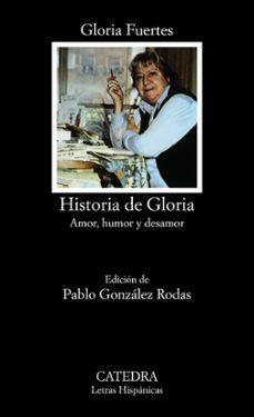 Buen libro david plotz descargar HISTORIA DE GLORIA: (AMOR, HUMOR Y DESAMOR) (6ª ED.) de GLORIA FUERTES en español ePub PDB