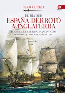 El Dia Que España Derroto A Inglaterra Pablo Victoria Comprar Libro 9788441435117