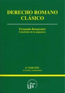derecho romano clasico (4ªed.)-fernando betancourt serna-9788447212217