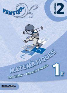 Curiouscongress.es Ventijol. Quadern 2 Ci. Matemàtiques Educación Primaria - Primer Ciclo - 1º Image