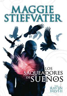 Libros electrónicos descargados deutsch THE RAVEN BOYS: LOS SAQUEADORES DE SUEÑOS (Literatura española)
