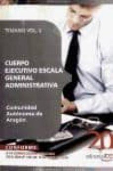 Geekmag.es Cuerpo Ejecutivo Escala General Administrativa. Comunidad Autonom A De Aragon. Promocion Interna. Temario Vol. Ii. Image