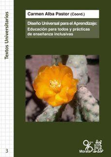 Descargar DISEÃ'O UNIVERSAL PARA EL APRENDIZAJE: EDUCACION PARA TODOS Y PRACTICAS DE ENSEÃ'ANZA INCLUSIVAS gratis pdf - leer online