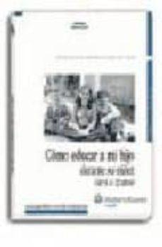 Descargar COMO EDUCAR A MI HIJO DURANTE SU NIÃ'EZ gratis pdf - leer online