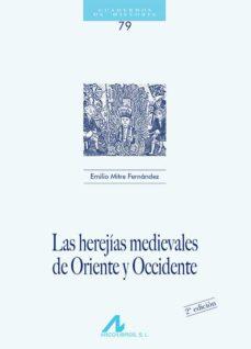 las herejias medievales de oriente y occidente-emilio mitre fernandez-9788476354117