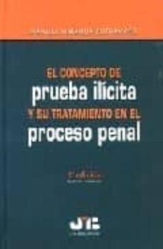 el concepto de prueba ilicita y su tratamiento en el proceso pena l (2ª ed.)-manuel miranda estrampes-9788476987117